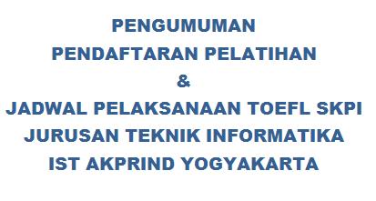Pengumuman Pendaftaran Pelatihan & Jadwal TOEFL SKPI Jurusan Teknik Informatika