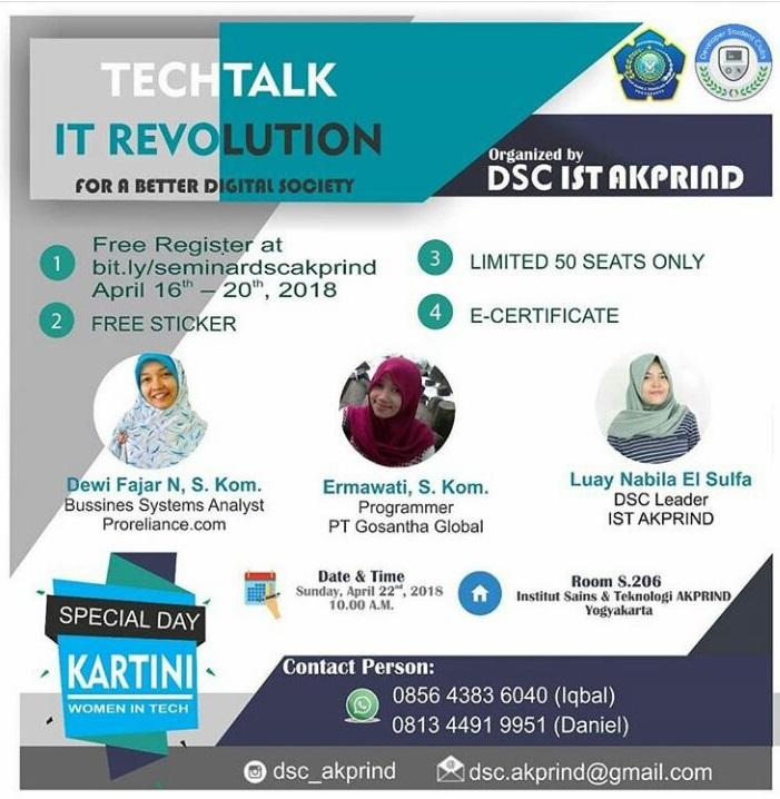 "Dalam rangka memperingati Hari Kartini DSC IST AKPRIND akan mengadakan event ""Women in tech"" dengan tema "" IT REVOLUTION for a batter digital society """