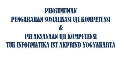 Pengumuman Ujian Kompetensi TUK Informatika IST AKPRIND Yogyakarta